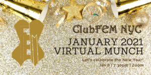 ClubFEM NYC January 2021 Virtual Munch @ Zoom