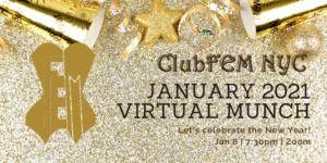 ClubFEM NYC January 2021 Virtual Munch @ Zoom